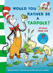 Dr. Seuss / Would you Rather be a Tadpole