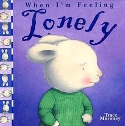 When I'm Feeling - Lonely by Trace Moroney
