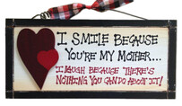 I smile because you're my mother/mum