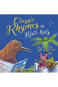 Classic Rhymes For Kiwi Kids