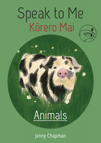 Speak To Me Korero Mai - Animals