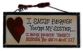 I smile because you're my Sister Sign