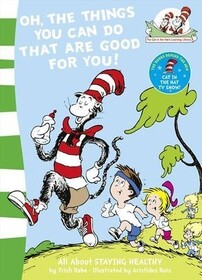 Dr. Seuss / Oh, the Things you can Do that are Good for You