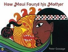 Peter Gossage Maori Legends / How Maui Found His Mother