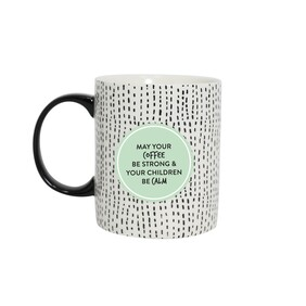 Coffee Mug - Strong and Calm