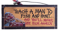 Teach a man to hunt... Sign
