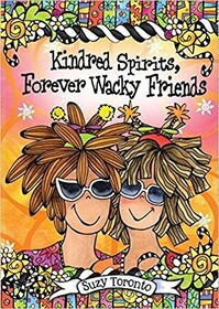 Suzy Toronto - Kindred Spirits Forever Wacky Friends