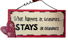 What happens at Grandmas... Sign