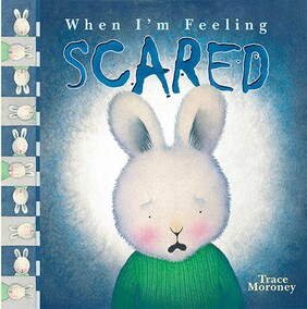 When I'm Feeling - Scared by Trace Maroney