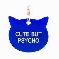 Say What Cat Tags - Cute But Psycho