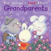 The Things I Love About - Grandparents