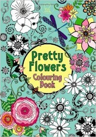 Pretty Colouring Book / Pretty Flowers