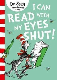 Dr. Seuss / I can Read with my Eyes Shut