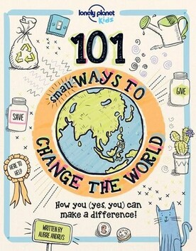 Lonely Plant Kids - 101 Small Ways To Change The World