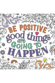 Be Positive Good Things Are Going To Happen
