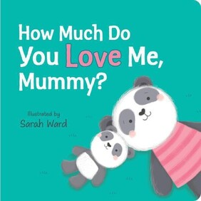 How Much Do You Love Me, Mummy?