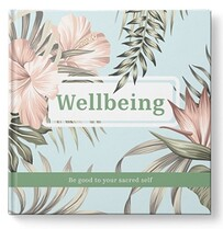 Wellbeing - Be good to your sacred self